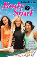 """Body and Soul: A Girl's Guide to a Fit, Fun and Fabulous Life"" by Bethany Hamilton, Dustin Dillberg"