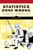 """Statistics Done Wrong: The Woefully Complete Guide"" by Alex Reinhart"