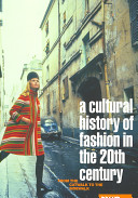 A Cultural History of Fashion in the Twentieth Century
