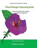 Easy Colouring Book for Adults: Floral Design Colouring Book