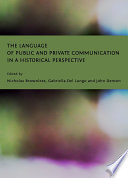 The Language of Public and Private Communication in a Historical Perspective