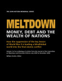 Meltdown: Money, Debt and the Wealth of Nations, Volume 5