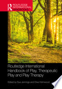Routledge International Handbook Of Play Therapeutic Play And Play Therapy Book PDF