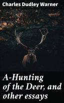 A-Hunting of the Deer, and other essays Pdf/ePub eBook