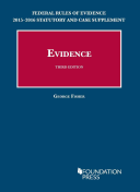 Federal Rules of Evidence 2015-2016 Statutory and Case Supplement to Fisher's Evidence, 3rd