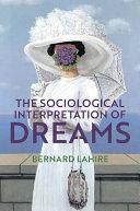 The Sociological Interpretation of Dreams