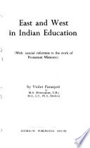 East and West in Indian Education  : With Special Reference to the Work of Protestant Missions