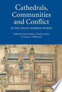 Cathedrals, Communities and Conflict in the Anglo-Norman World Online Book