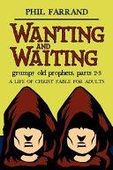 Wanting and Waiting