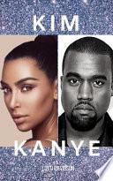 Kim & Kanye: Kim Kardashian & Kanye West - 2 Books in 1!