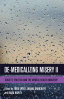 De-Medicalizing Misery II: Society, Politics and the Mental ...