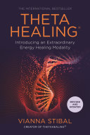 ThetaHealing: Introducing an Extraordinary Energy Healing Modality