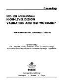 Sixth IEEE International High Level Design Validation and Test Workshop