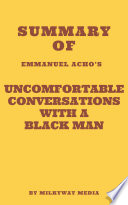 Summary of Emmanuel Acho s Uncomfortable Conversations with a Black Man
