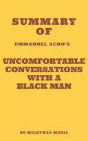 Summary of Emmanuel Acho's Uncomfortable Conversations with a Black Man [Pdf/ePub] eBook