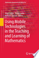 Using Mobile Technologies in the Teaching and Learning of Mathematics Book