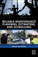 Reliable Maintenance Planning, Estimating, and Scheduling