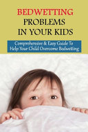 Bedwetting Problems In Your Kids