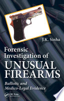 Forensic Investigation of Unusual Firearms