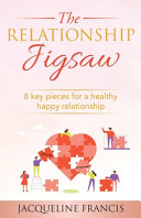 The Relationship Jigsaw  8 Key Pieces For A Healthy Happy Relationship