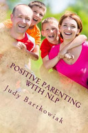 Positive Parenting With Nlp