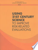 Using 21st Century Science to Improve Risk Related Evaluations