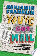 Benjamin Franklin  You ve Got Mail Book