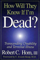 How Will They Know If I'm Dead? Transcending Disability and Terminal Illness