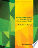 Borderline Personality Disorder and the Conversational Model  A Clinician s Manual