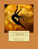 The Girl Who Drank the Moon by Kelly Barnhill Teacher s Guide and Novel Unit Book
