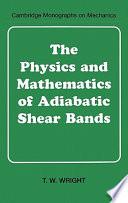 The Physics And Mathematics Of Adiabatic Shear Bands Book PDF