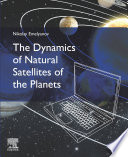 The Dynamics of Natural Satellites of the Planets