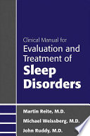 Clinical Manual for Evaluation and Treatment of Sleep Disorders