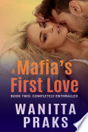 A Mafia's First Love: Completely Enthralled