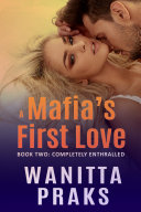 Pdf A Mafia's First Love: Completely Enthralled Telecharger