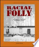 Racial Folly