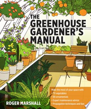 Download The Greenhouse Gardener's Manual Free Books - All About Books
