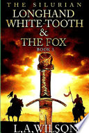 The Silurian, Book 3: Longhand, White-tooth, and the Fox