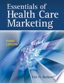 Essentials of Health Care Marketing