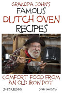 Grandpa John   s Famous Dutch Oven Recipes
