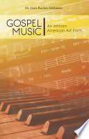 Gospel Music  An African American Art Form Book PDF