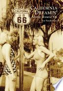 California Dreamin  Along Route 66 Book