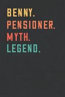 Benny  Pensioner  Myth  Legend