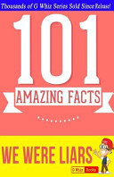 We Were Liars   101 Amazing Facts You Didn t Know Book