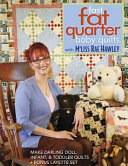 Fast, Fat Quarter Baby Quilts with M'Liss Rae Hawley