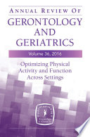 Annual Review Of Gerontology And Geriatrics Volume 36 2016