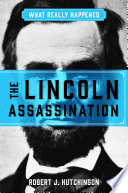 What Really Happened  The Lincoln Assassination