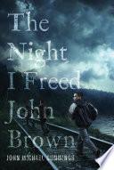 The Night I Freed John Brown