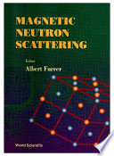 Magnetic Neutron Scattering: Proceedings Of The Third Summer School On Neutron Scattering
