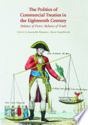 The Politics Of Commercial Treaties In The Eighteenth Century
